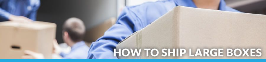 How To Ship Large Boxes